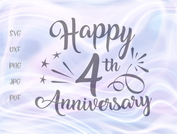 Download Free Happy 4th Anniversary Four Year Wedding Grafico Por Digitals By for Cricut Explore, Silhouette and other cutting machines.