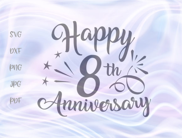 Download Free Happy 8th Anniversary Eight Year Wedding Grafico Por Digitals By for Cricut Explore, Silhouette and other cutting machines.