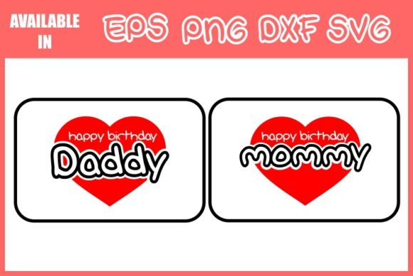 Happy Birthday Daddy and Mommy Graphic Crafts By ZetDesign