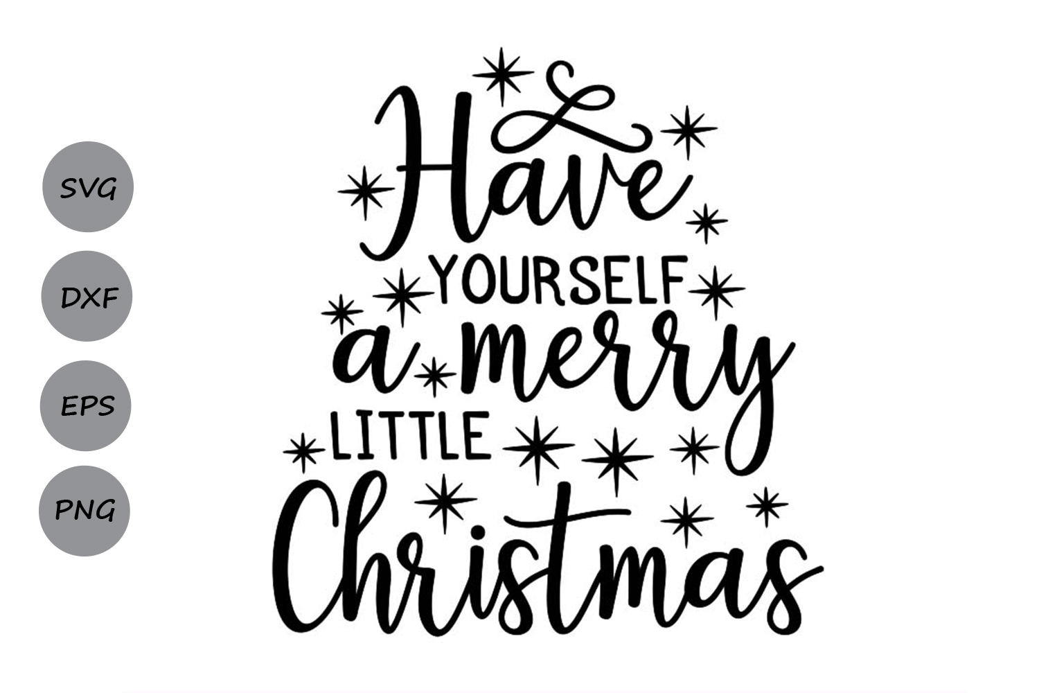 Download Free Have Yourself A Merry Little Christmas Graphic By Cosmosfineart for Cricut Explore, Silhouette and other cutting machines.