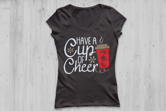 Download Free Have A Cup Of Cheer Graphic By Cosmosfineart Creative Fabrica for Cricut Explore, Silhouette and other cutting machines.