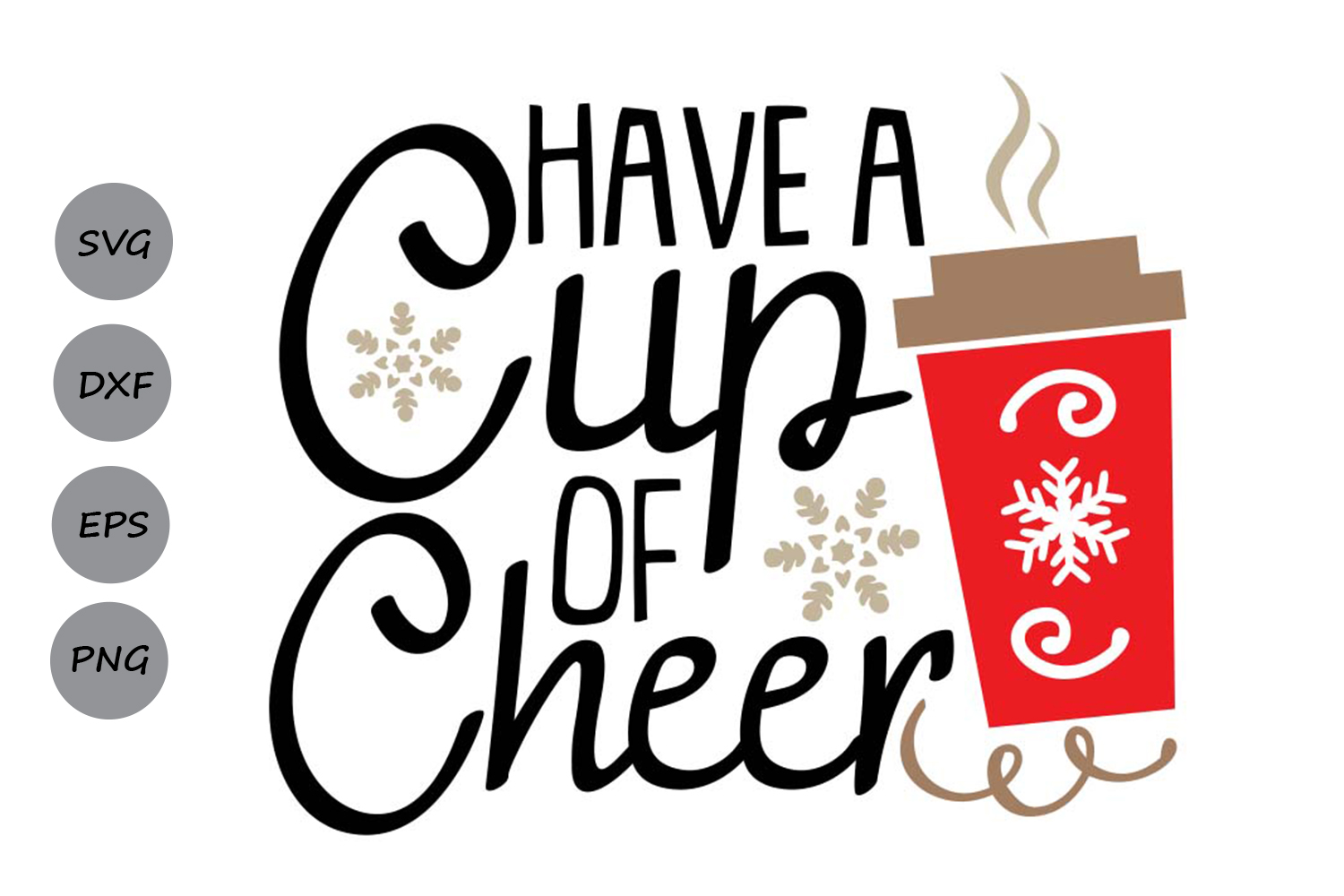 Download Free Have A Cup Of Cheer Graphic By Cosmosfineart Creative Fabrica SVG Cut Files