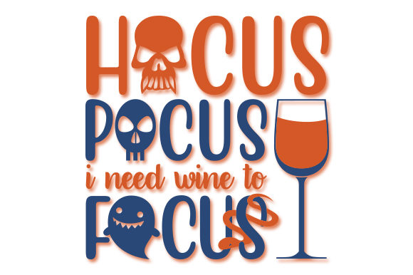Download Free Hocus Pocus I Need Wine To Focus Graphic By Creativeart for Cricut Explore, Silhouette and other cutting machines.