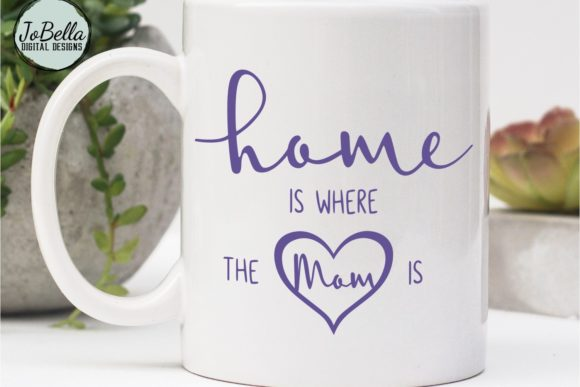 Download Free Home Is Where The Mom Is Printable Graphic By Jobella Digital for Cricut Explore, Silhouette and other cutting machines.