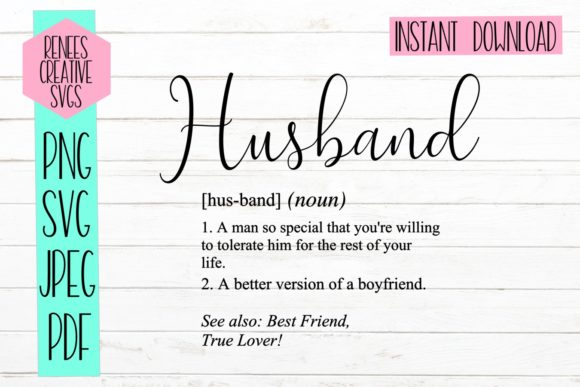 Download Free Husband Definition Graphic By Reneescreativesvgs Creative Fabrica SVG Cut Files