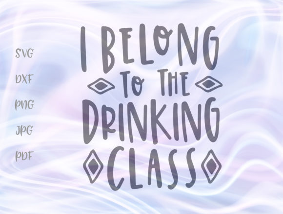 Download Free I Belong To The Drinking Class Graphic By Digitals By Hanna for Cricut Explore, Silhouette and other cutting machines.