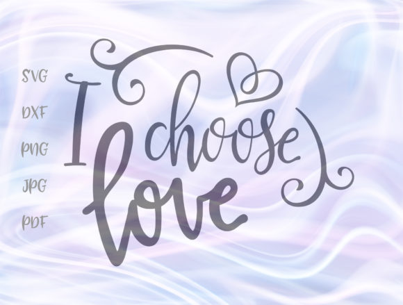 Download Free I Choose Love Positive Life Choice Sign Graphic By Digitals By for Cricut Explore, Silhouette and other cutting machines.