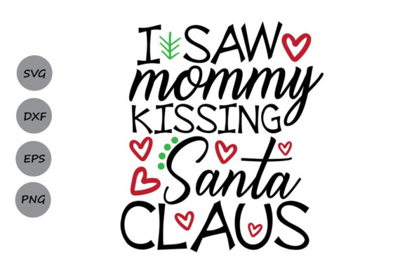 Download Free I Saw Mommy Kissing Santa Claus Graphic By Cosmosfineart Creative Fabrica for Cricut Explore, Silhouette and other cutting machines.