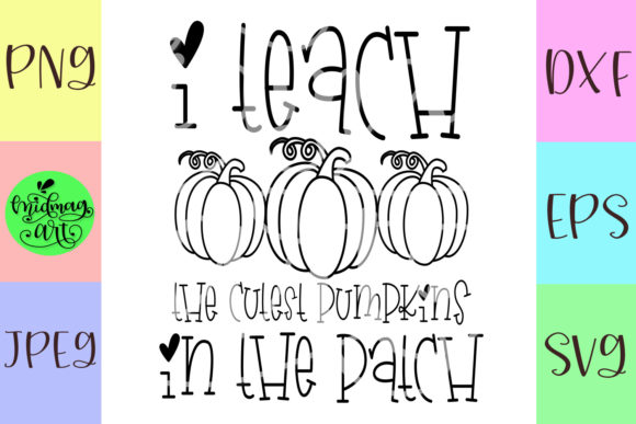 Download Free I Teach The Cutest Pumpkins Graphic By Midmagart Creative Fabrica SVG Cut Files