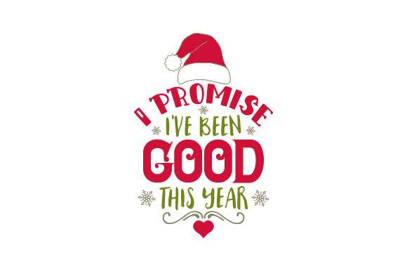I Promise I've Been Good This Year Christmas Craft Cut File By Creative Fabrica Crafts