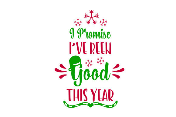 Download Free I Promise I Ve Been Good This Year Svg Cut File By Creative for Cricut Explore, Silhouette and other cutting machines.