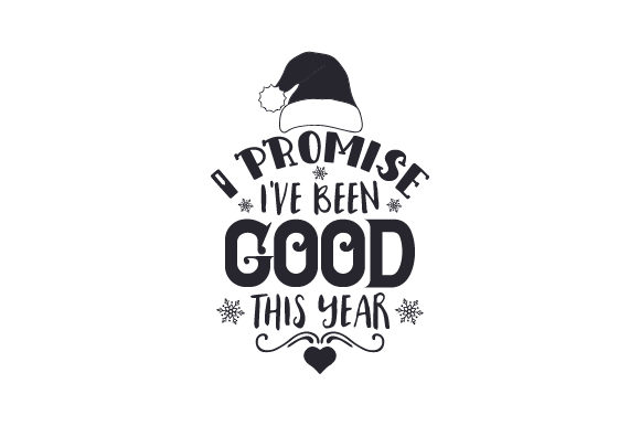 Download Free I Promise I Ve Been Good This Year Svg Cut File By Creative SVG Cut Files