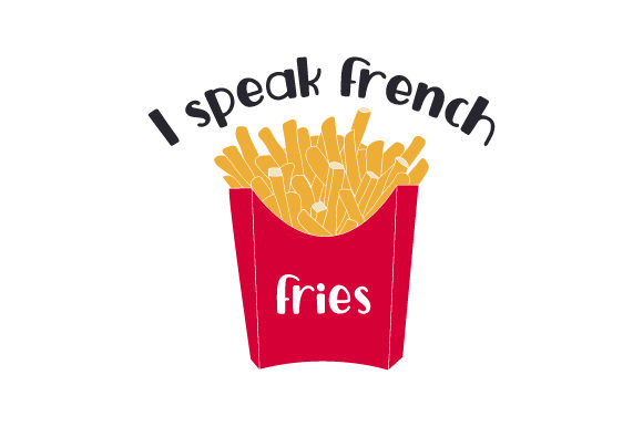 Download Free I Speak French Fries Svg Cut File By Creative Fabrica Crafts for Cricut Explore, Silhouette and other cutting machines.