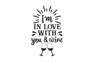 I'm in Love with You & Wine Craft Design By Creative Fabrica Crafts