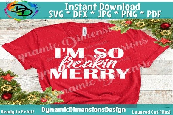 Download Free I M So Freaking Merry Svg Grafico Por Dynamicdimensions for Cricut Explore, Silhouette and other cutting machines.