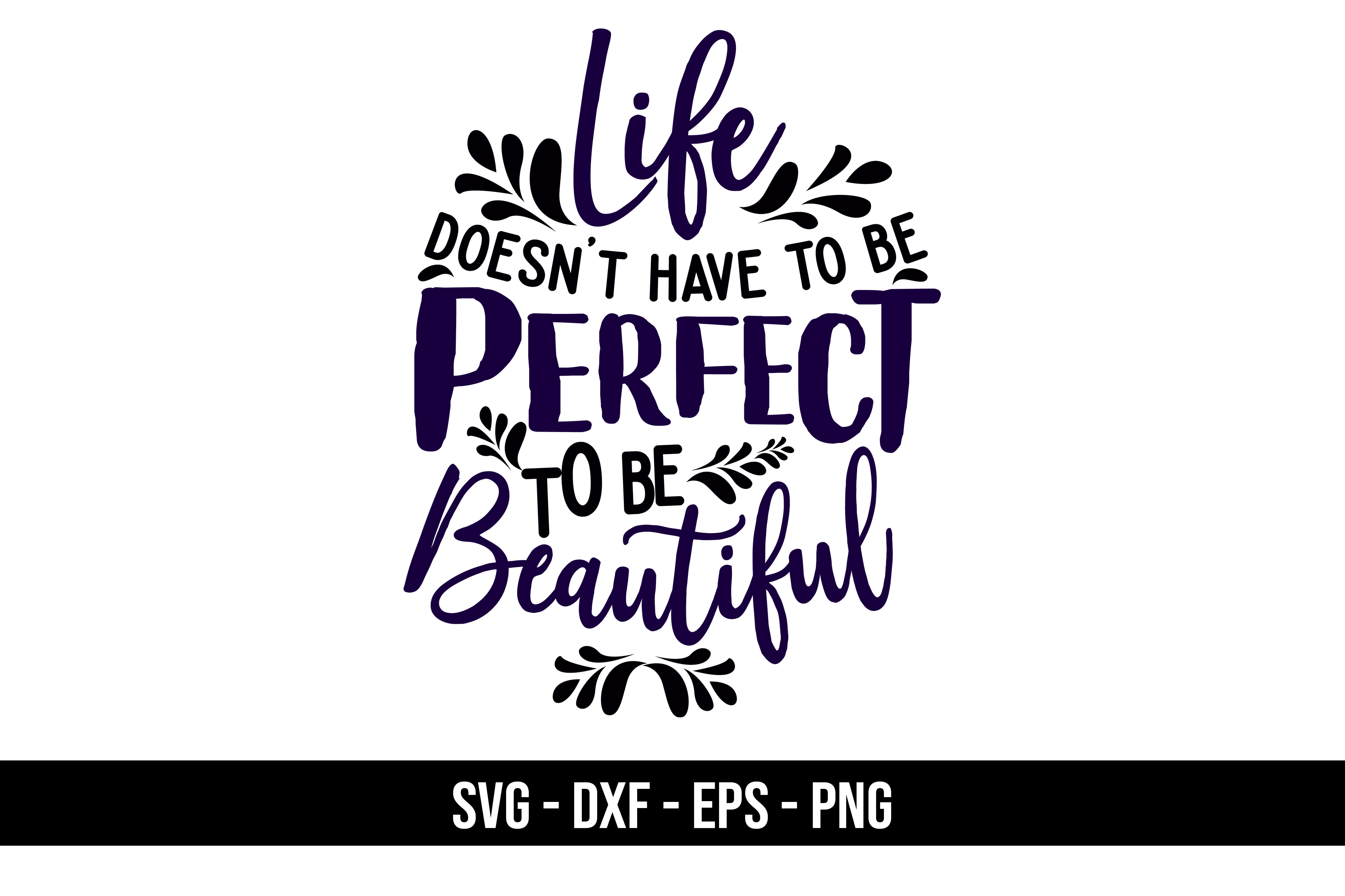 Download Free Inspirational Quotes Life Doesn T Have Graphic By Eddyinside for Cricut Explore, Silhouette and other cutting machines.