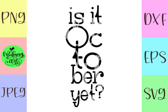 Download Free Is It October Yet Graphic By Midmagart Creative Fabrica for Cricut Explore, Silhouette and other cutting machines.