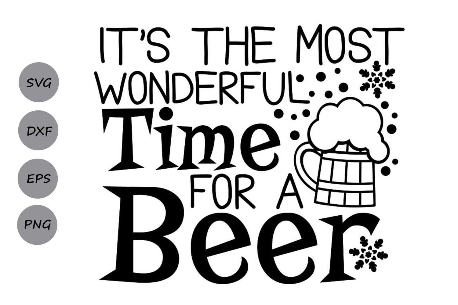 Download Free It S The Most Wonderful Time For A Beer Graphic By Cosmosfineart for Cricut Explore, Silhouette and other cutting machines.