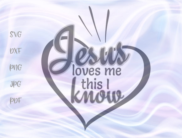 Download Free Jesus Loves Me This I Know Graphic By Digitals By Hanna for Cricut Explore, Silhouette and other cutting machines.