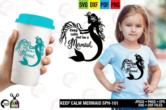 Keep Calm and Ba a Mermaid Graphic Crafts By AMBillustrations