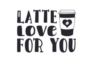 Latte Love for You Craft Design By Creative Fabrica Crafts