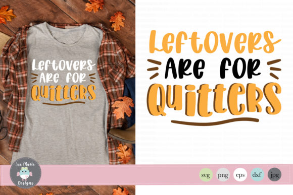 Leftovers Are for Quitters Svg Graphic By thejaemarie