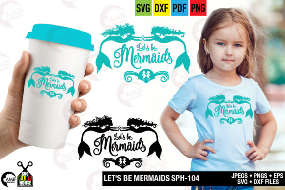 Let's Be Mermaids Graphic Crafts By AMBillustrations