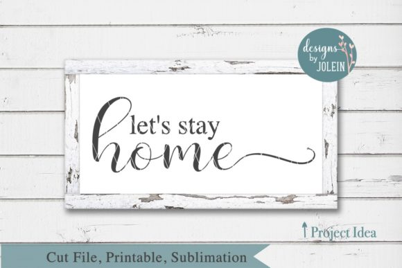 Download Free Let S Stay Home Grafico Por Designs By Jolein Creative Fabrica for Cricut Explore, Silhouette and other cutting machines.