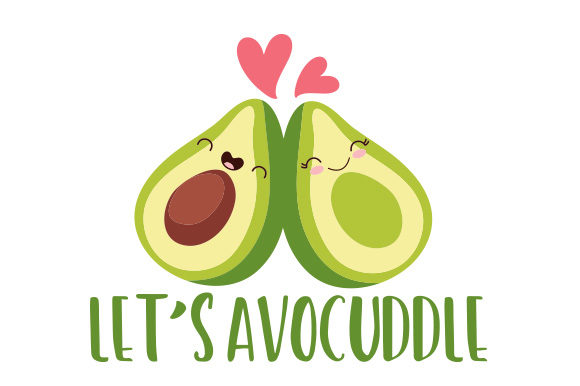 Let's Avocuddle Food & Drinks Craft Cut File By Creative Fabrica Crafts