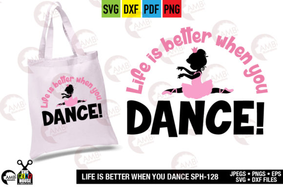 Download Free Life Is Better When You Dance Graphic By Ambillustrations for Cricut Explore, Silhouette and other cutting machines.