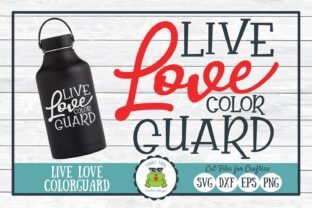 Live Love Color Guard Graphic By funkyfrogcreativedesigns