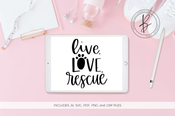 Download Free Live Love Rescue Graphic By Beckmccormick Creative Fabrica for Cricut Explore, Silhouette and other cutting machines.
