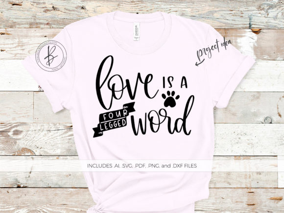 Print on Demand: Love is a Four-legged Word Graphic Crafts By BeckMcCormick