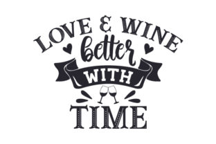 Love & Wine, Better with Time Craft Design By Creative Fabrica Crafts