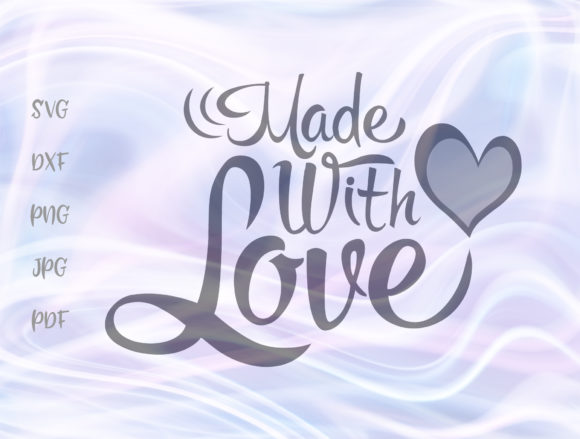 Made with Love Graphic By Digitals by Hanna