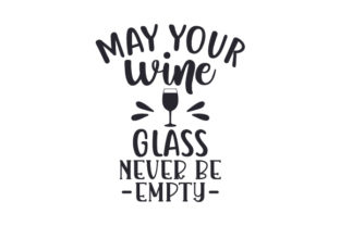 May Your Wine Glass Never Be Empty Craft Design By Creative Fabrica Crafts