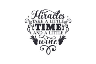 Miracles Take a Little Time and a Little Wine Craft Design By Creative Fabrica Crafts