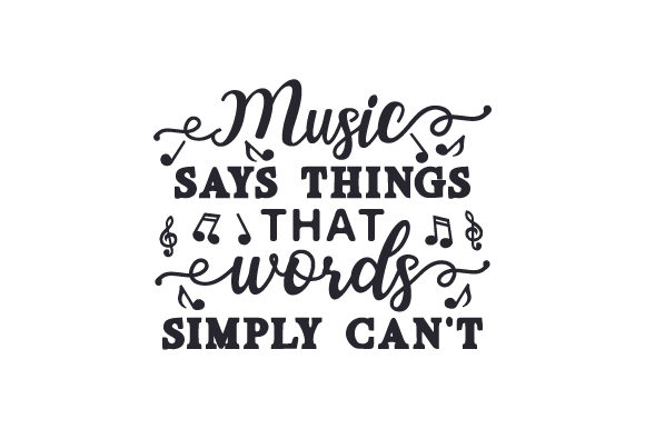 Music Says Things That Words Simply Can't Craft Design By Creative Fabrica Crafts Image 1