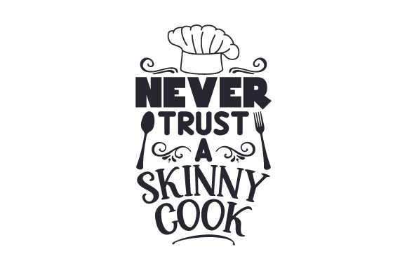Never Trust a Skinny Cook Kitchen Craft Cut File By Creative Fabrica Crafts - Image 1