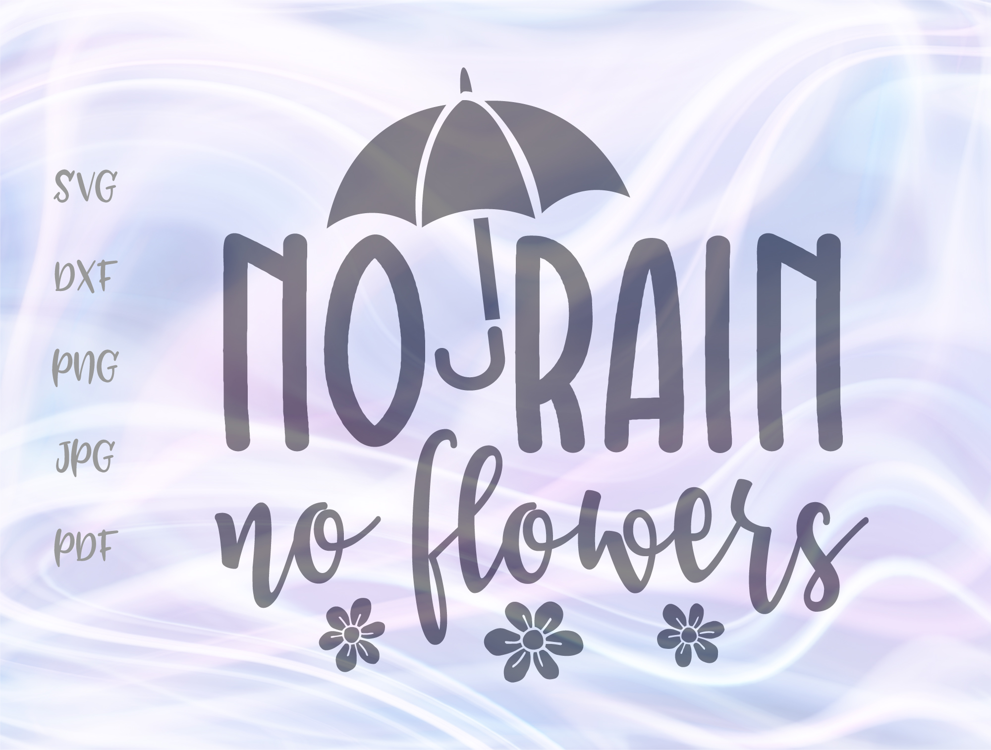 Download Free No Rain No Flowers Grafik Von Digitals By Hanna Creative Fabrica for Cricut Explore, Silhouette and other cutting machines.