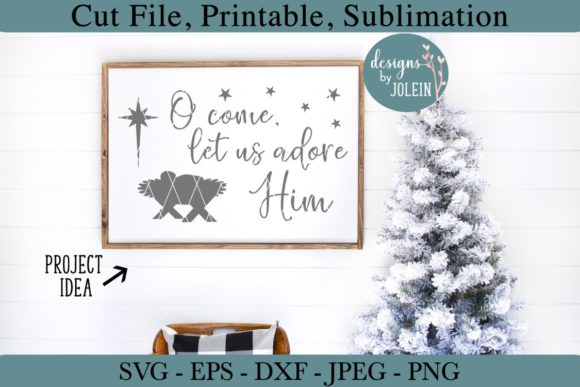 Download Free O Come Let Us Adore Him Graphic By Designs By Jolein Creative for Cricut Explore, Silhouette and other cutting machines.