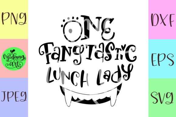 Download Free One Fangtastic Lunch Lady Graphic By Midmagart Creative Fabrica for Cricut Explore, Silhouette and other cutting machines.