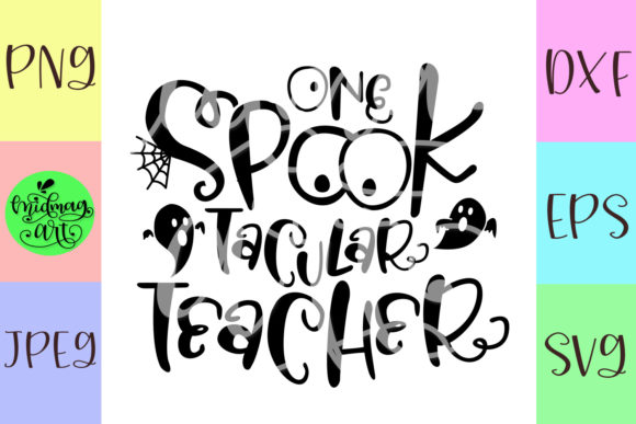 Download Free One Spooktacular Teacher Graphic By Midmagart Creative Fabrica for Cricut Explore, Silhouette and other cutting machines.