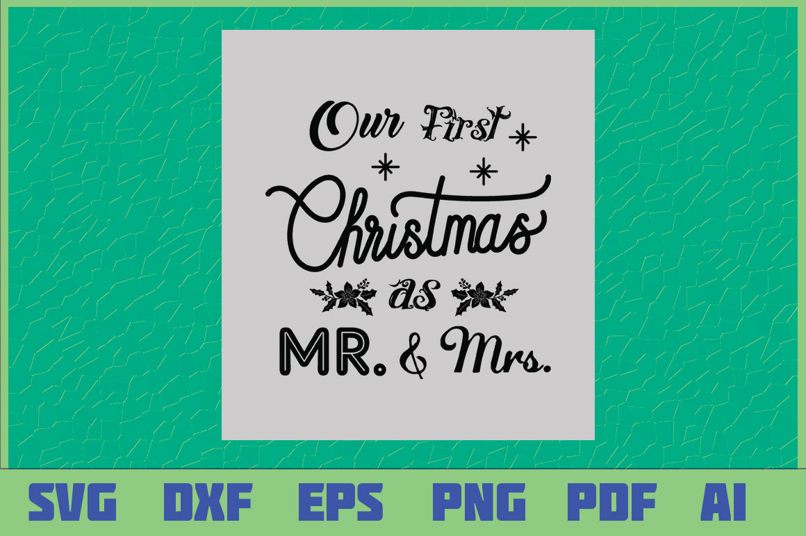Download Free Our First Christmas As Mr Mrs Graphic By Sajidmajid441 for Cricut Explore, Silhouette and other cutting machines.