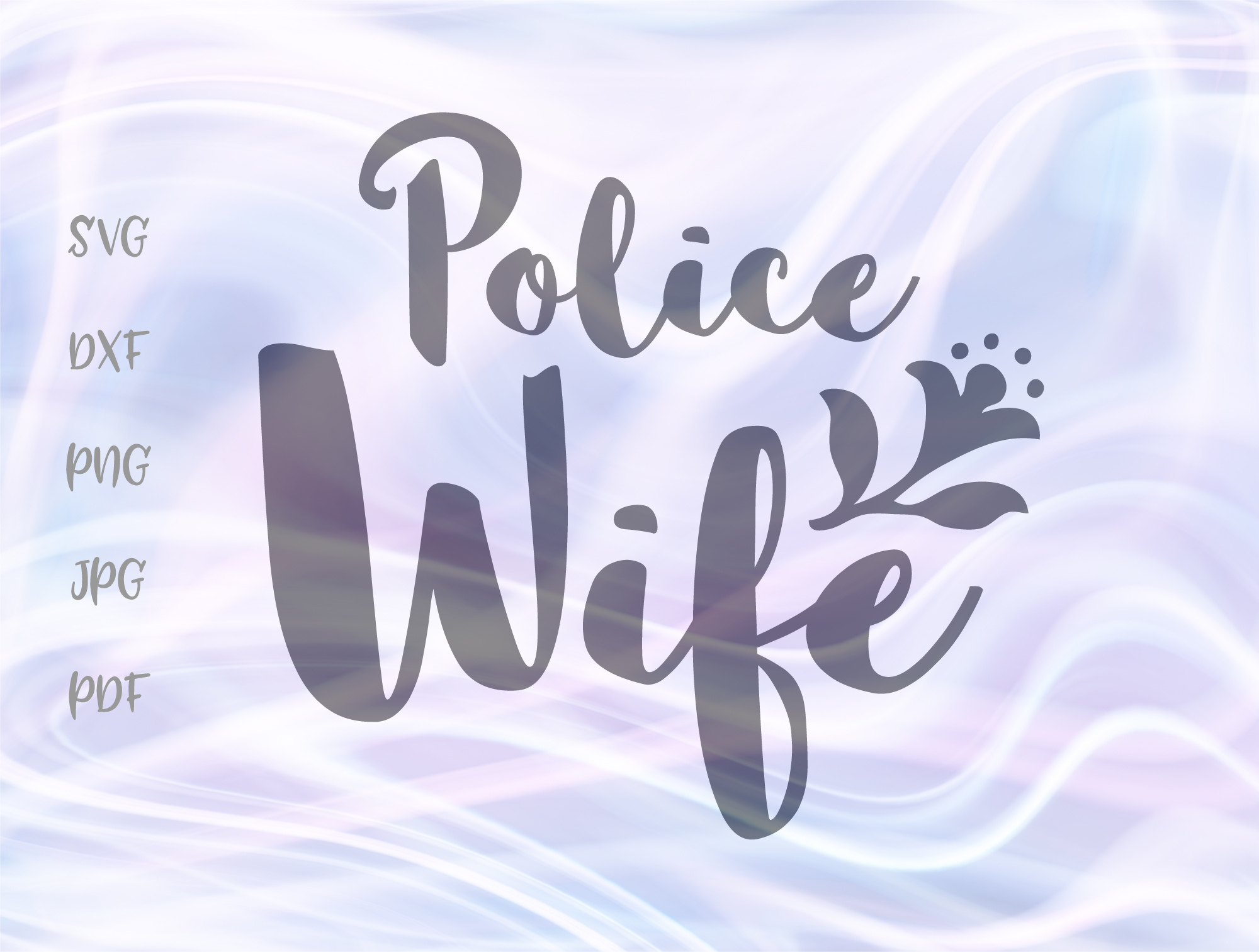 Download Free Police Wife Sign Graphic By Digitals By Hanna Creative Fabrica for Cricut Explore, Silhouette and other cutting machines.