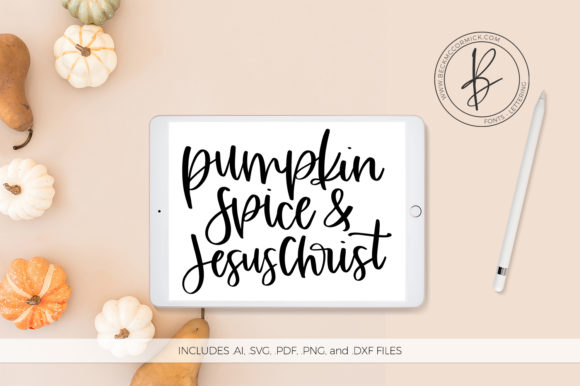 Download Free Pumpkin Spice And Jesus Christ Graphic By Beckmccormick for Cricut Explore, Silhouette and other cutting machines.