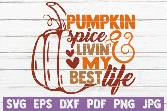 Download Free Pumpkin Spice And Lining My Best Life Graphic By for Cricut Explore, Silhouette and other cutting machines.
