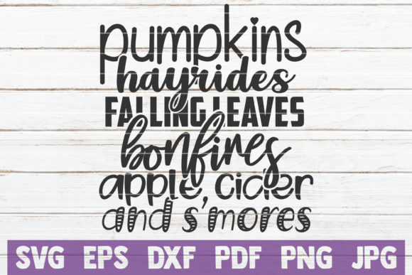 Download Free Pumpkins Hayrides Falling Leaves Bonfires Apple Cider And S Mores for Cricut Explore, Silhouette and other cutting machines.