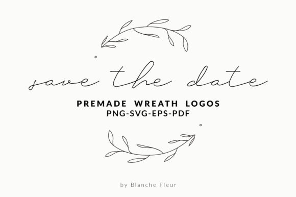 Download Free Save The Date Premade Wreath Logos Graphic By Nantia Creative for Cricut Explore, Silhouette and other cutting machines.