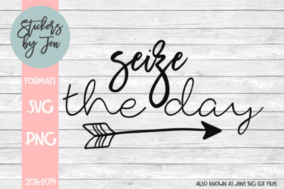 Download Free Seize The Day Graphic By Stickers By Jennifer Creative Fabrica for Cricut Explore, Silhouette and other cutting machines.